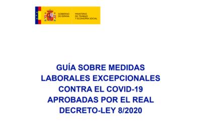 Guía sobre medidas laborales excepcionales contra el COVID-19 aprobadas por el Real Decreto-Ley 8/2020