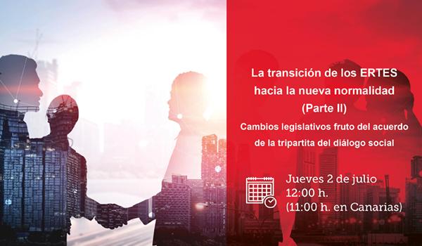 La transición de los ERTES hacia la nueva normalidad. Cambios legislativos fruto del acuerdo de la tripartita de diálogo social. (Parte II)
