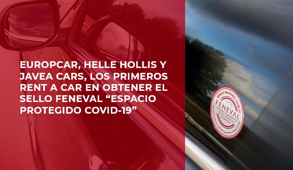 Europcar, Helle Hollis y Javea Cars, los primeros Rent a Car en obtener el sello FENEVAL «Espacio Protegido COVID-19»
